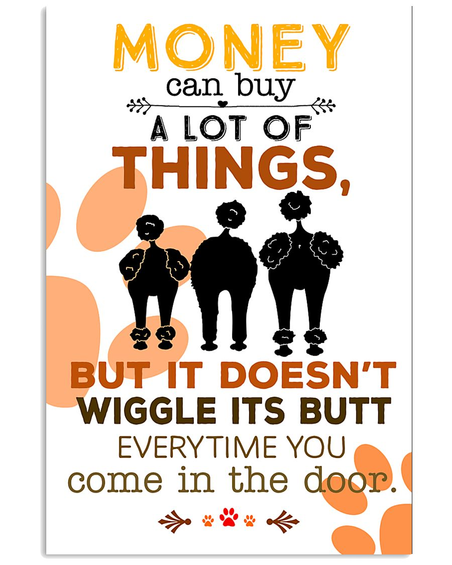 Poodle Money Can Buy A Lot Of Things 11x17 Poster