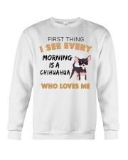 Chihuahua -First thing Crewneck Sweatshirt thumbnail