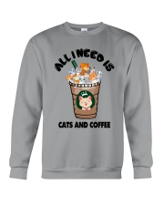 All I Need Is Cats And Coffee Crewneck Sweatshirt thumbnail