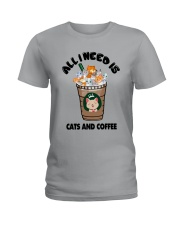 All I Need Is Cats And Coffee Ladies T-Shirt thumbnail