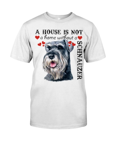 Schnauzer A House Is Not A Home