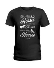 I'm Either Riding Horses Ladies T-Shirt thumbnail
