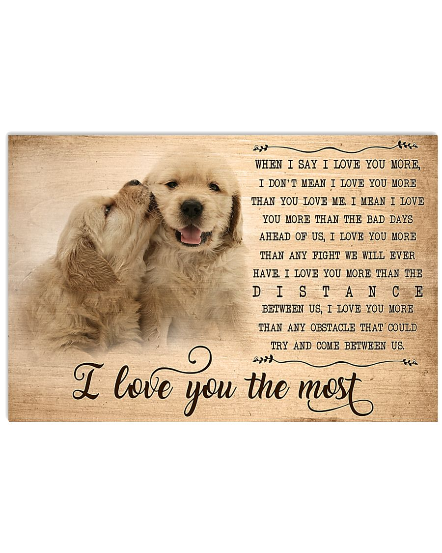 Golden Retriever I Love You The Most  17x11 Poster
