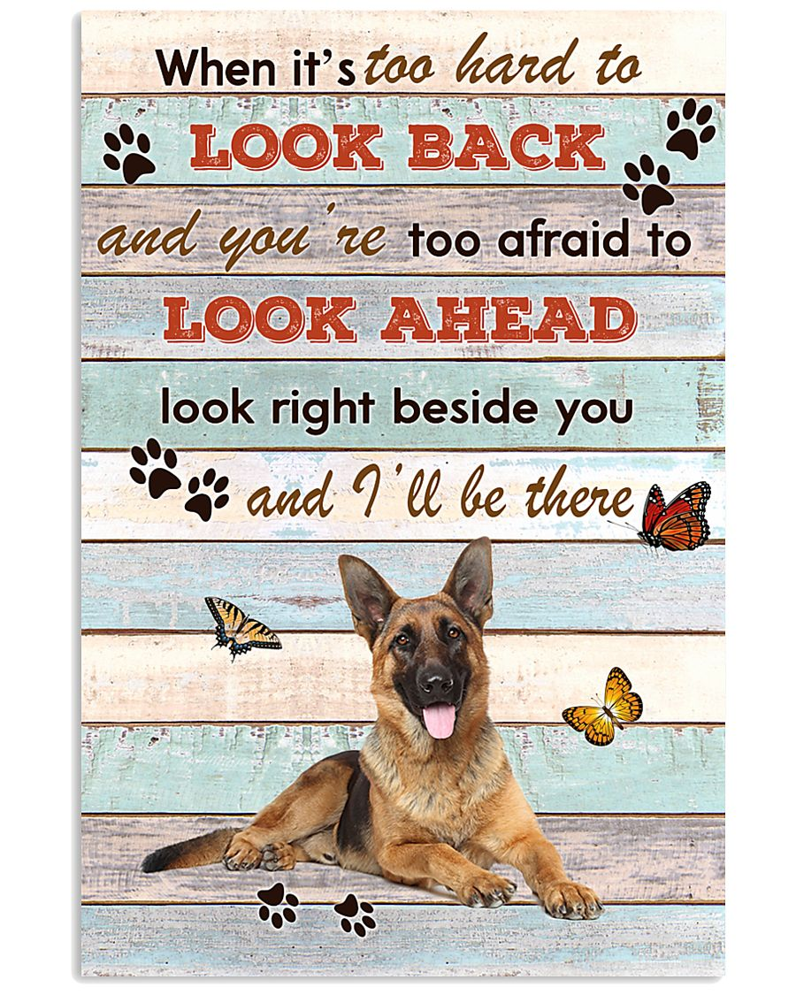 German Shepherd When It's To Hard To Look Back  11x17 Poster