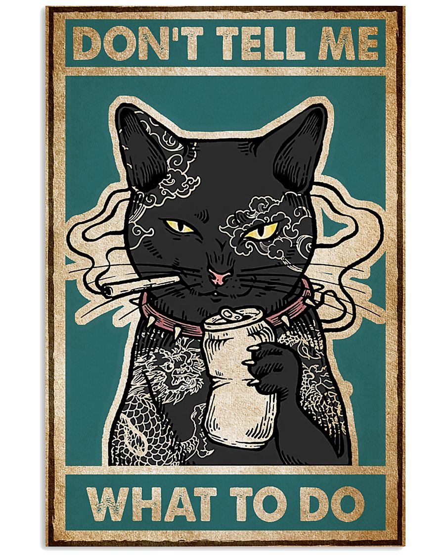 Cat Don't Tell Me Poster 16x24 Poster