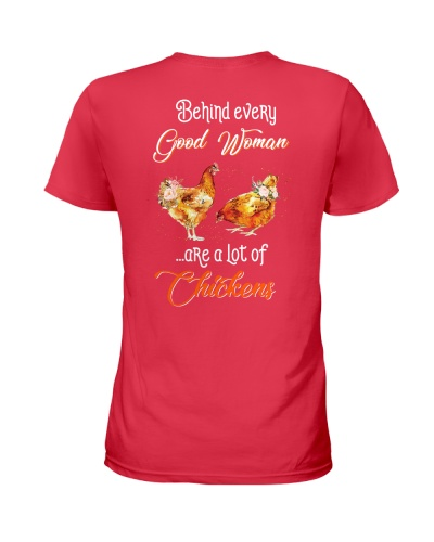 Chicken Behind Every Good Woman Are A Lot Of Chick