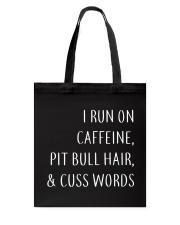 Run On Caffeine and Pit Bull Hair Tote Bag thumbnail