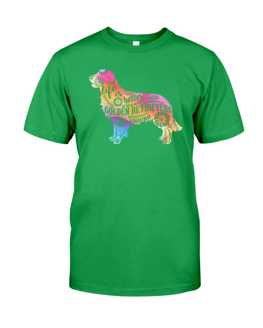 Life is better with Golden Retriever around Classic T-Shirt