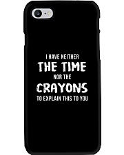 I Have Neither The Time Phone Case thumbnail