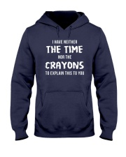 I Have Neither The Time Hooded Sweatshirt thumbnail