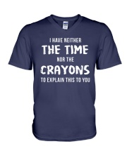 I Have Neither The Time V-Neck T-Shirt thumbnail