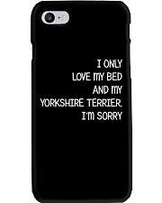 I Only Love My Bed And My Yorkshire Terrier Phone Case thumbnail