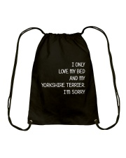 I Only Love My Bed And My Yorkshire Terrier Drawstring Bag thumbnail