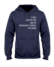I Only Love My Bed And My Yorkshire Terrier Hooded Sweatshirt thumbnail