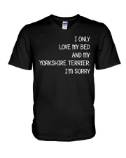 I Only Love My Bed And My Yorkshire Terrier V-Neck T-Shirt thumbnail