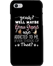 German Shepherds Are Addicted To Me  Phone Case thumbnail