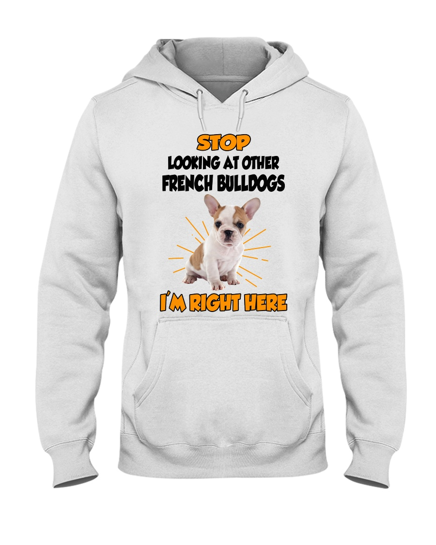 French Bulldogs I'm Here Hooded Sweatshirt