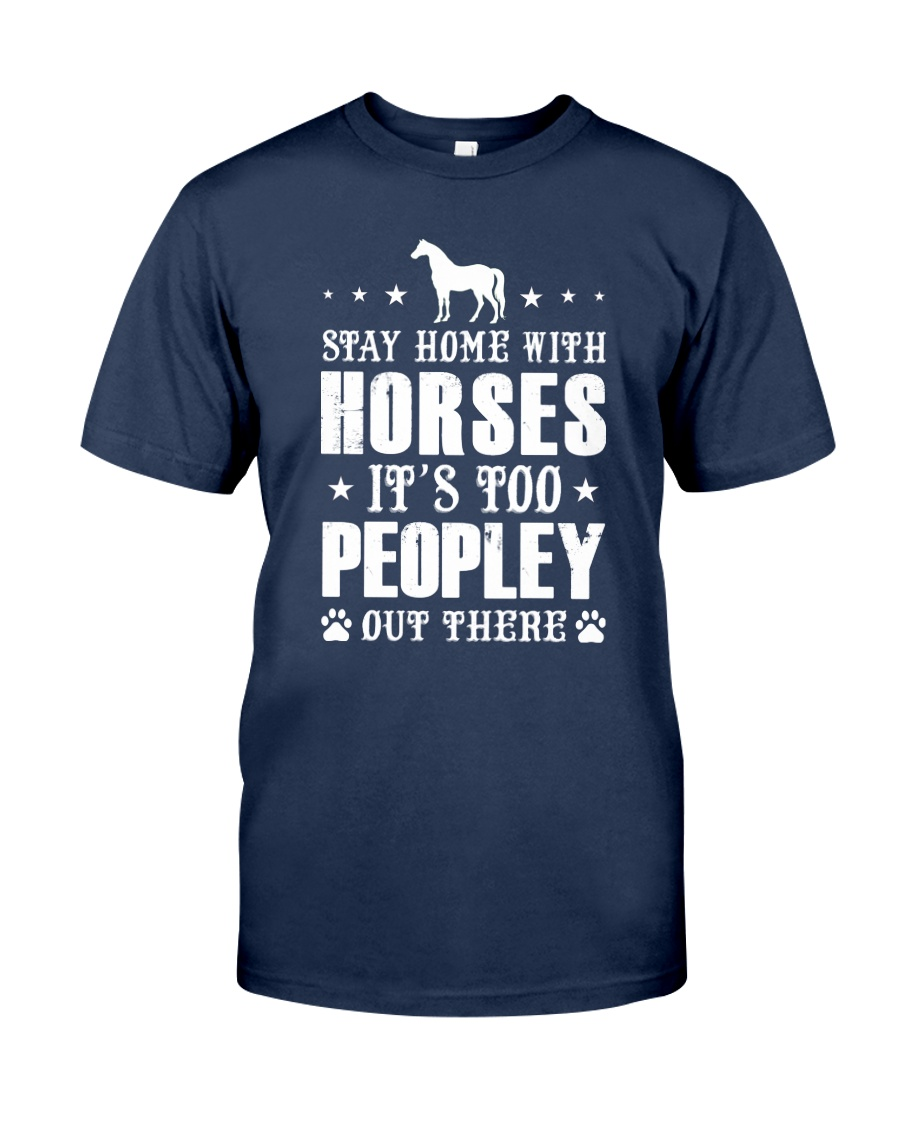 Stay Home With Horses Classic T-Shirt