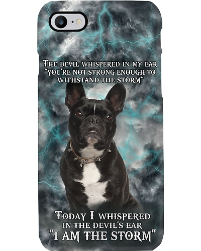 French Bulldog I Am The Storm Phonecase