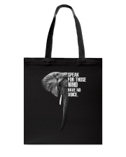 Elephants Speak For Those Who have No Voice  Tote Bag thumbnail