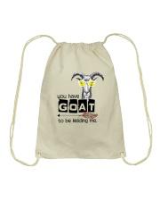 You Have Goat To Be Kidding Me Drawstring Bag thumbnail