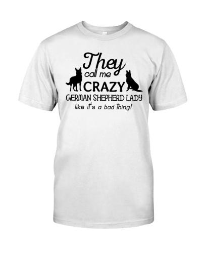 They Call me Crazy German Shepherd Lady