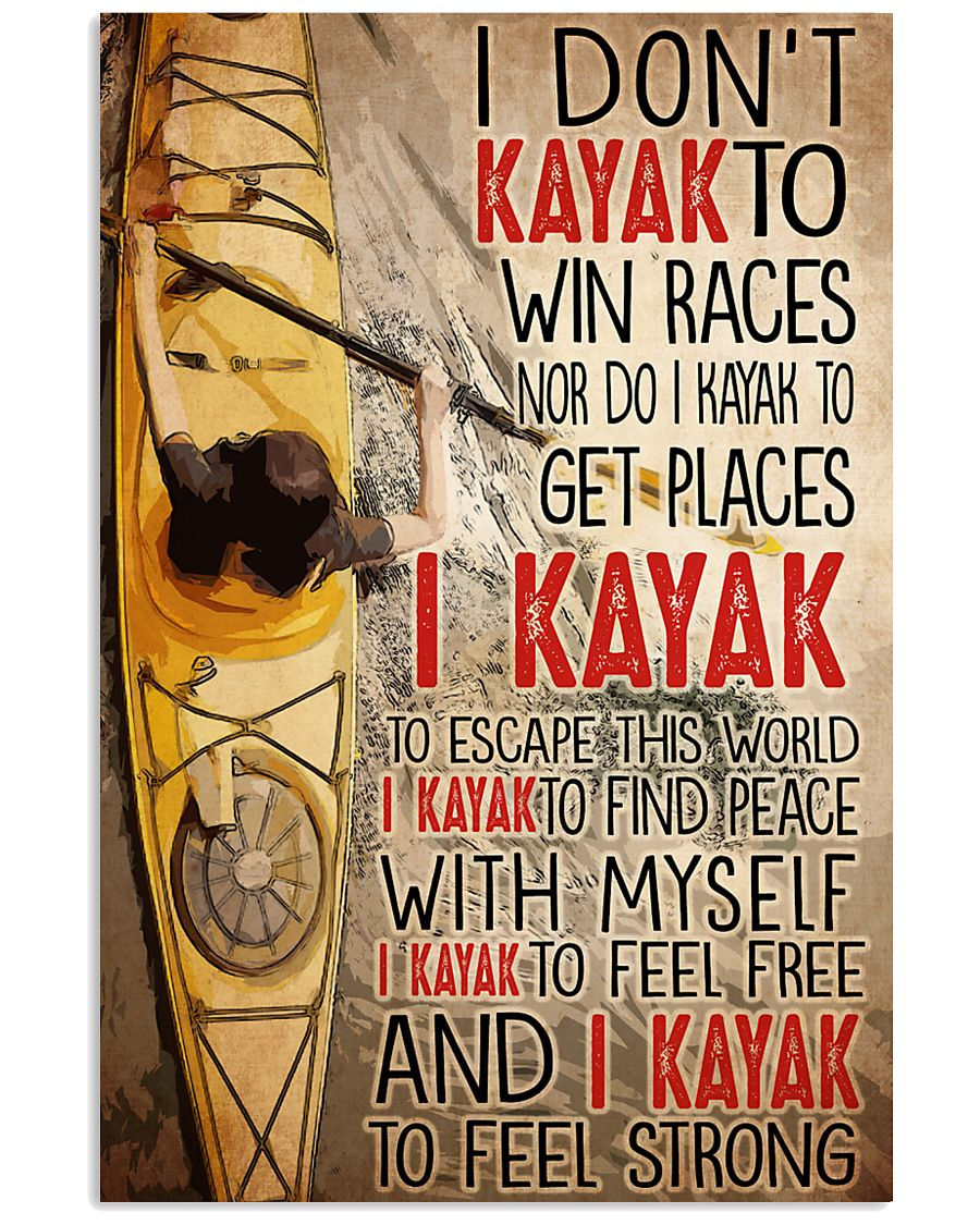 I don't kayak to win races nor do I kayak to get places poster