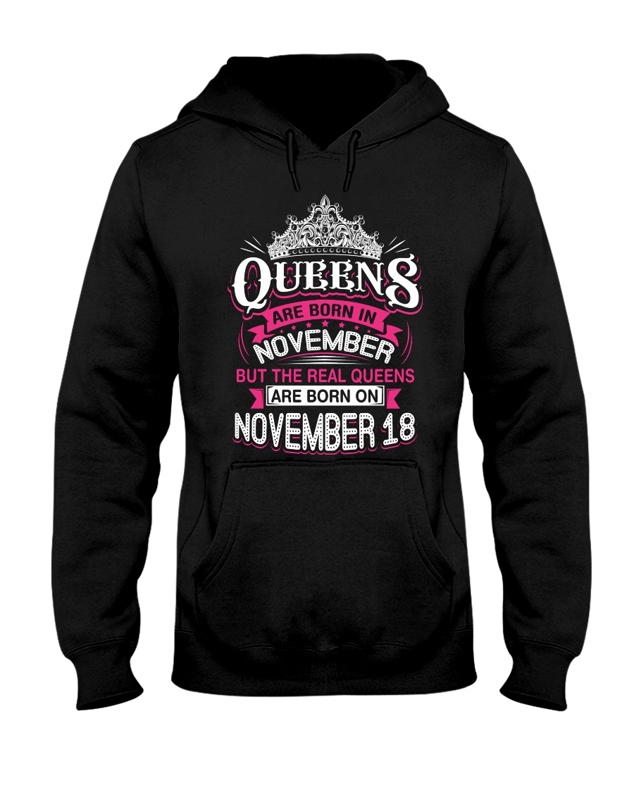 REAL QUEENS ARE BORN ON NOVEMBER 18 Hooded Sweatshirt