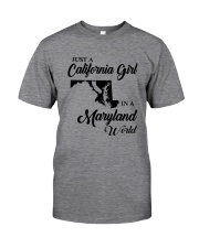 JUST A CALIFORNIA GIRL IN A MARYLAND WORLD Classic T-Shirt thumbnail