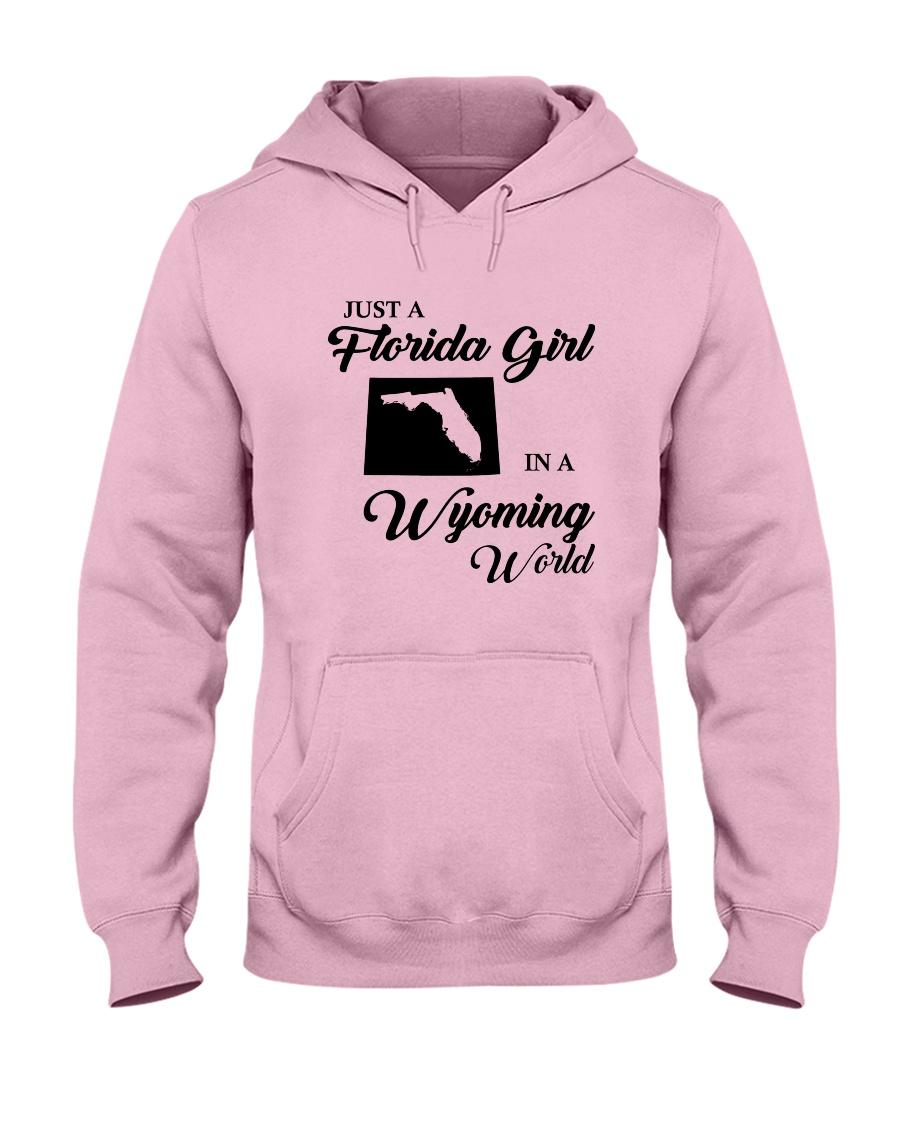 JUST A FLORIDA GIRL IN A WYOMING WORLD Hooded Sweatshirt