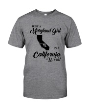 JUST A MARYLAND GIRL IN A CALIFORNIA WORLD Classic T-Shirt thumbnail