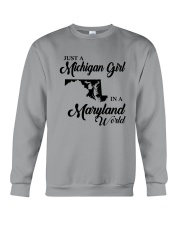 JUST A MICHIGAN GIRL IN A MARYLAND WORLD Crewneck Sweatshirt thumbnail