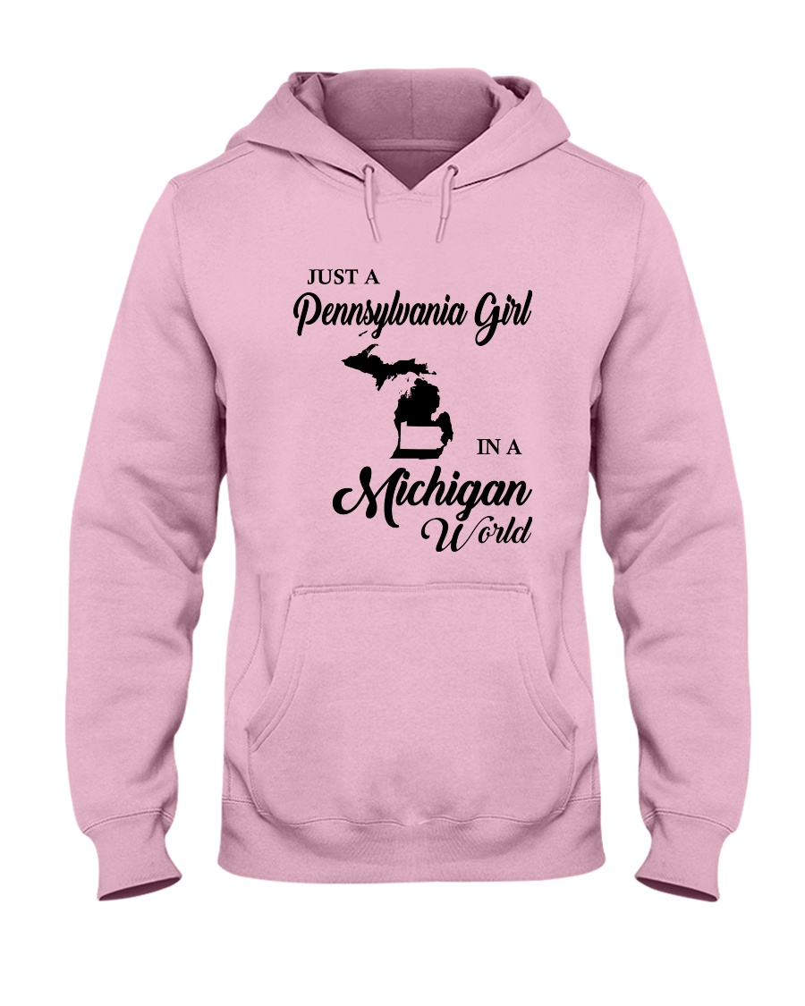 JUST A PENNSYLVANIA GIRL IN A MICHIGAN WORLD Hooded Sweatshirt