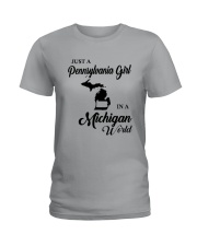 JUST A PENNSYLVANIA GIRL IN A MICHIGAN WORLD Ladies T-Shirt thumbnail