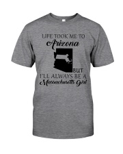 LIFE TOOK ME TO ARIZONA - MASSACHUSETTS Classic T-Shirt thumbnail
