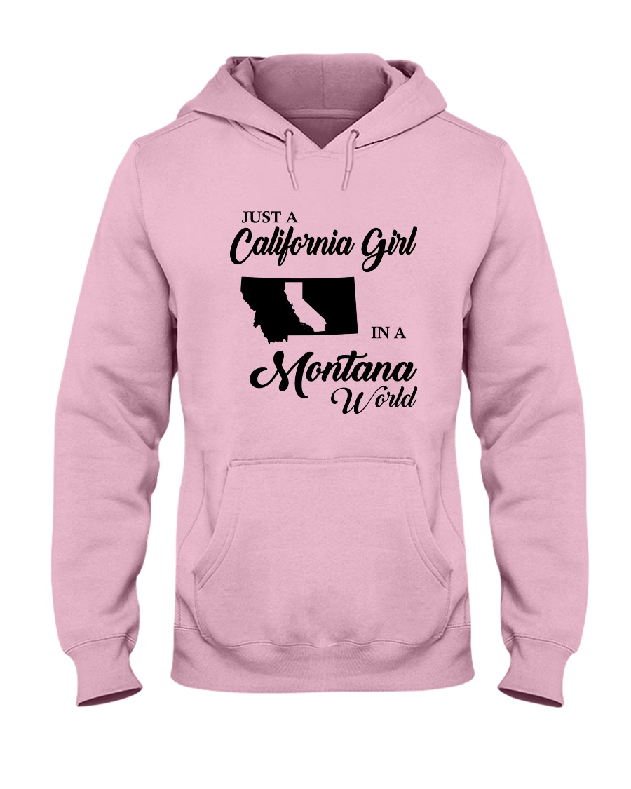 JUST A CALIFORNIA GIRL IN A MONTANA WORLD Hooded Sweatshirt