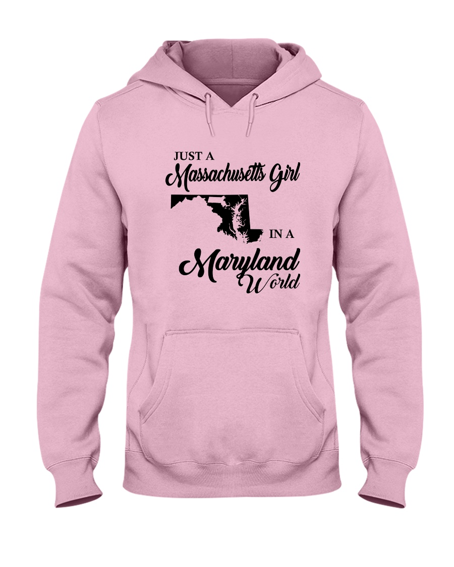 JUST A MASSACHUSETTS GIRL IN A MARYLAND WORLD Hooded Sweatshirt