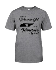 JUST A WISCONSIN GIRL IN A TENNESSEE WORLD Classic T-Shirt thumbnail