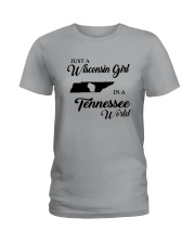 JUST A WISCONSIN GIRL IN A TENNESSEE WORLD Ladies T-Shirt thumbnail