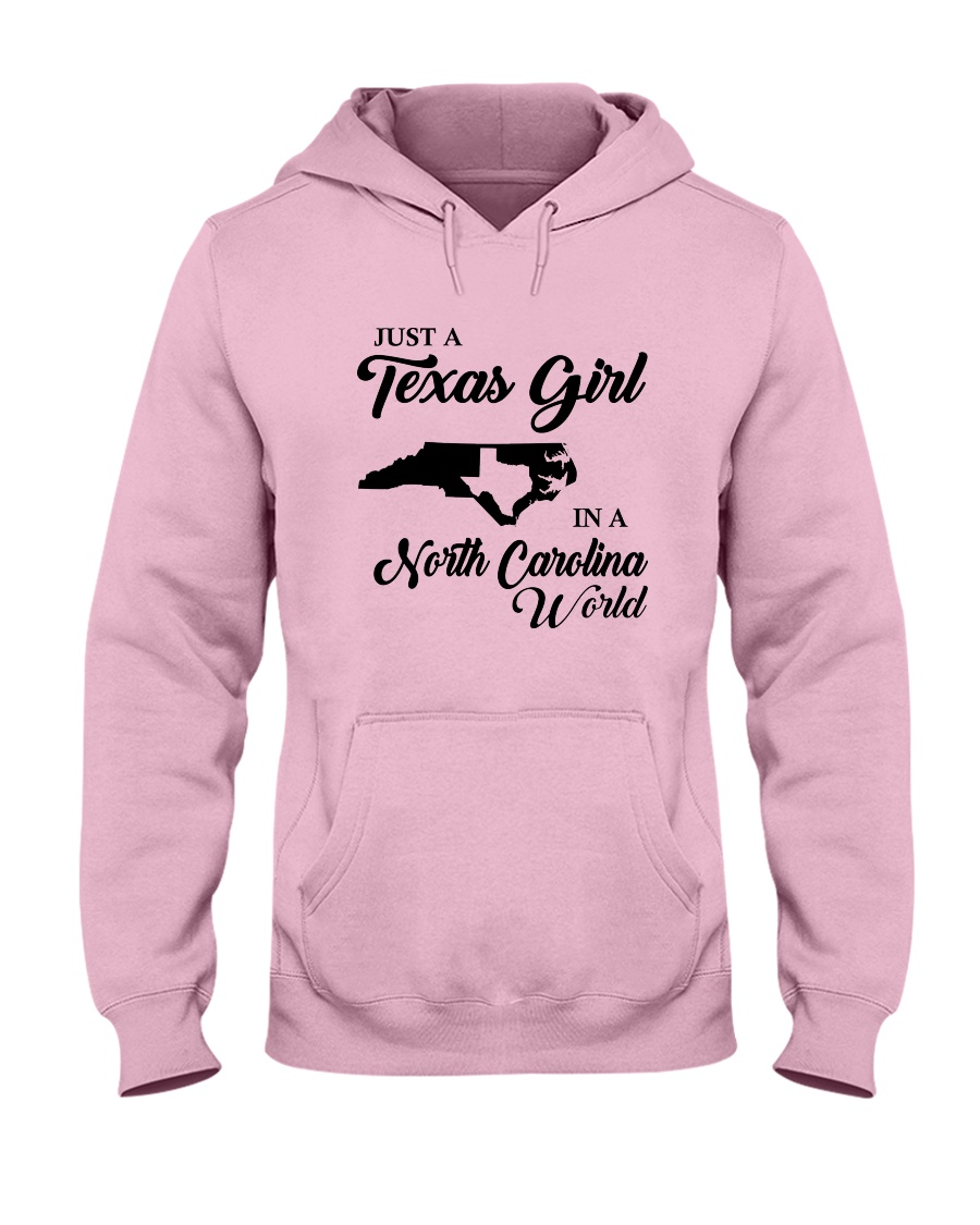 JUST A TEXAS GIRL IN A NORTH CAROLINA WORLD Hooded Sweatshirt