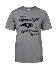 JUST A MARYLAND GIRL IN A NORTH CAROLINA WORLD Classic T-Shirt thumbnail