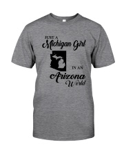 JUST A MICHIGAN GIRL IN An ARIZONA WORLD Classic T-Shirt thumbnail