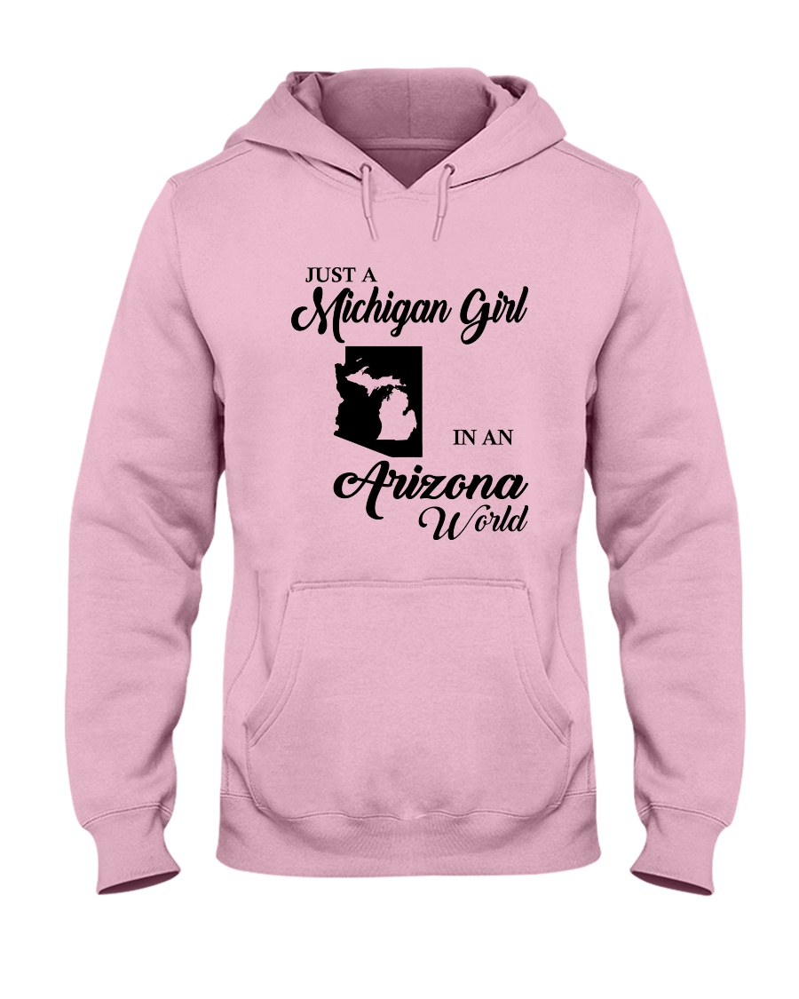 JUST A MICHIGAN GIRL IN An ARIZONA WORLD Hooded Sweatshirt