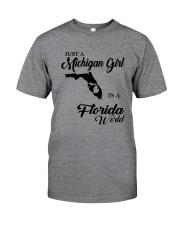 JUST A MICHIGAN GIRL IN A FLORIDA WORLD Classic T-Shirt thumbnail
