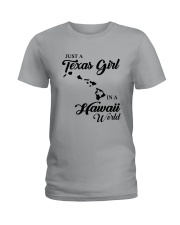 JUST A TEXAS GIRL IN A HAWAII WORLD Ladies T-Shirt tile