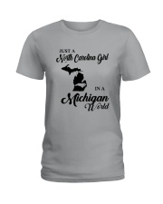 JUST A NORTH CAROLINA GIRL IN A MICHIGAN WORLD Ladies T-Shirt thumbnail