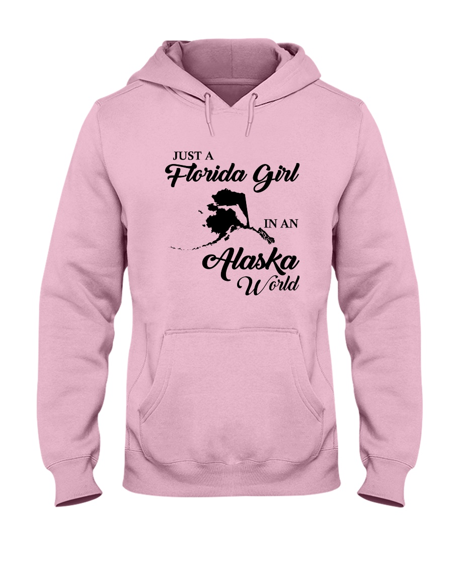 JUST A FLORIDA GIRL IN AN ALASKA WORLD Hooded Sweatshirt