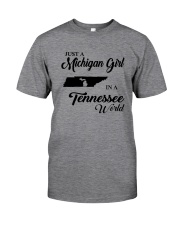JUST A MICHIGAN GIRL IN A TENNESSEE WORLD Classic T-Shirt thumbnail