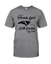 JUST A FLORIDA GIRL IN A NORTH CAROLINA WORLD Classic T-Shirt thumbnail