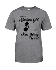 JUST A MICHIGAN GIRL IN A NEW JERSEY WORLD Classic T-Shirt thumbnail